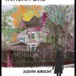 The Inheritors, a novel by Judith Kirscht